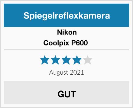 Nikon Coolpix P600  Test